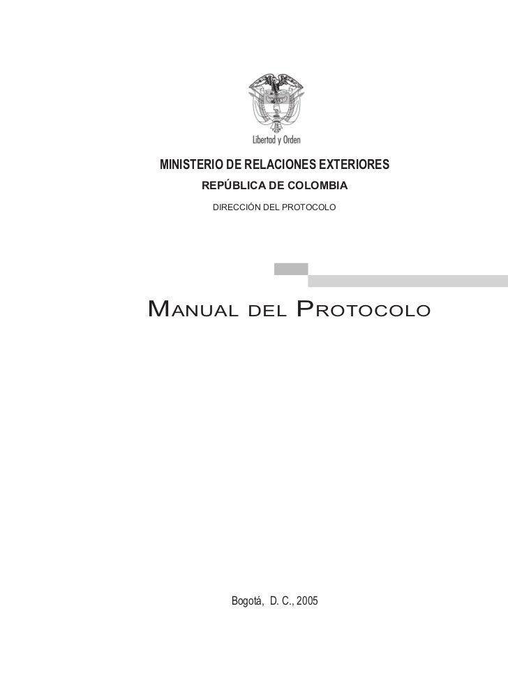 MINISTERIO DE RELACIONES EXTERIORES       REPÚBLICA DE COLOMBIA         DIRECCIÓN DEL PROTOCOLO     M ANUAL       DEL     ...