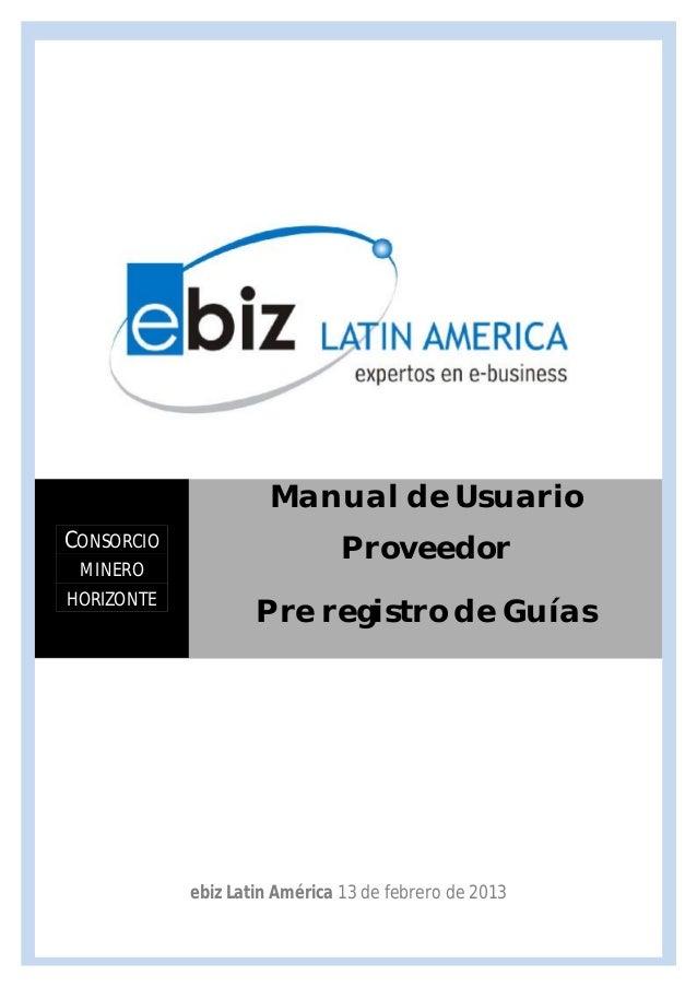 Manual de UsuarioCONSORCIO                     Proveedor MINEROHORIZONTE                    Pre registro de Guías         ...
