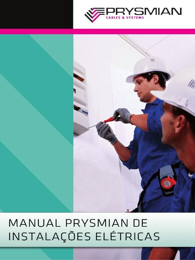 Manual Prysmian de Instalações Elétricas 2010 CAPÍTULO I Normas brasileiras para instalações e condutores elétricos ABNT N...