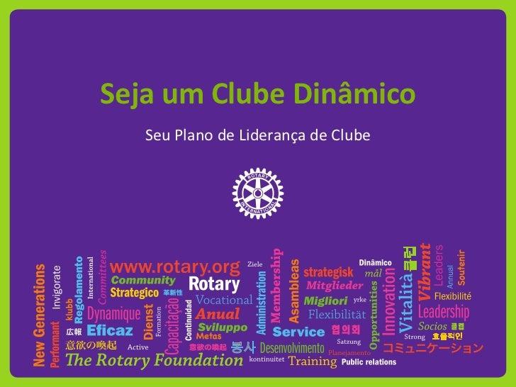 Seja um Clube Dinâmico<br />Seu Plano de Liderança de Clube<br />