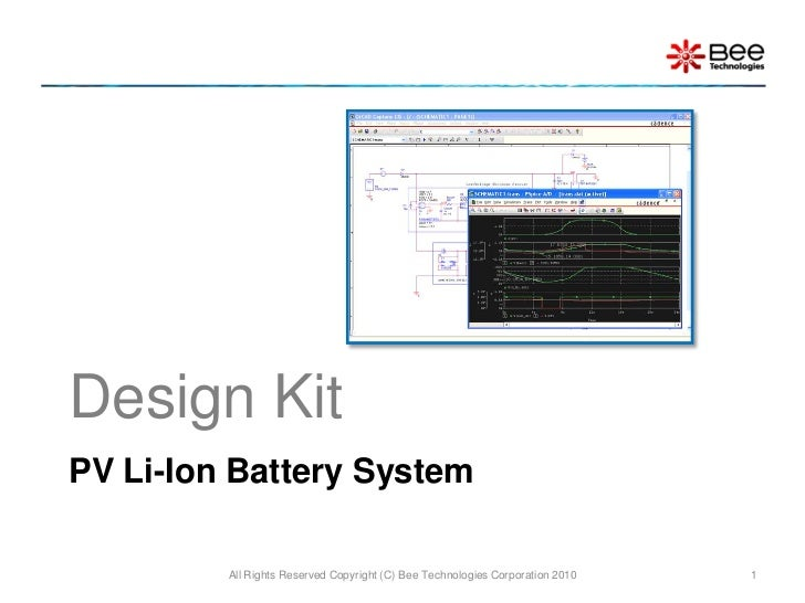 Design KitPV Li-Ion Battery System         All Rights Reserved Copyright (C) Bee Technologies Corporation 2010   1