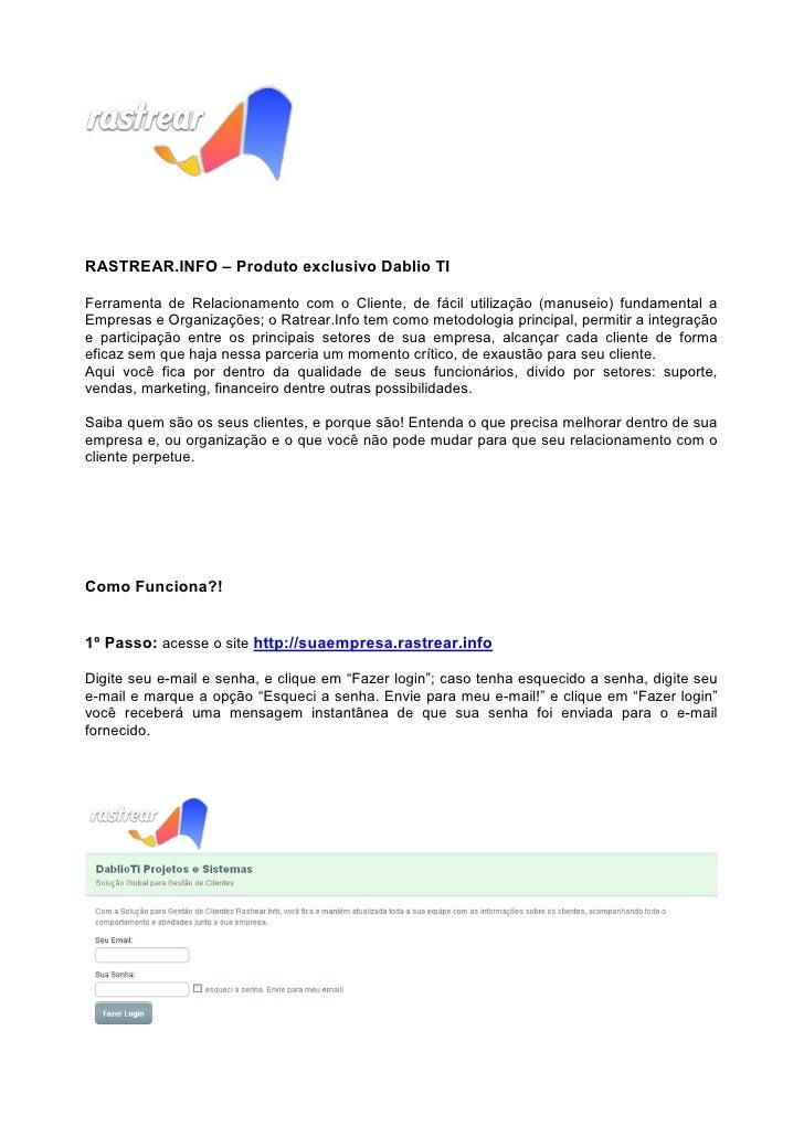 RASTREAR.INFO – Produto exclusivo Dablio TI  Ferramenta de Relacionamento com o Cliente, de fácil utilização (manuseio) fu...