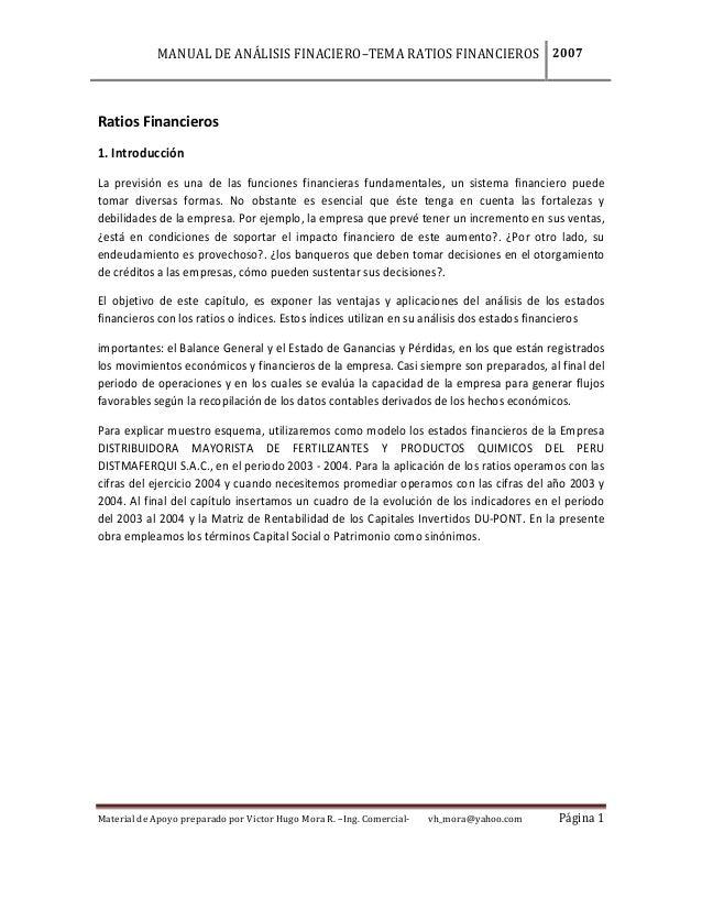 MANUAL DE ANÁLISIS FINACIERO–TEMA RATIOS FINANCIEROS 2007 Material de Apoyo preparado por Victor Hugo Mora R. –Ing. Comerc...