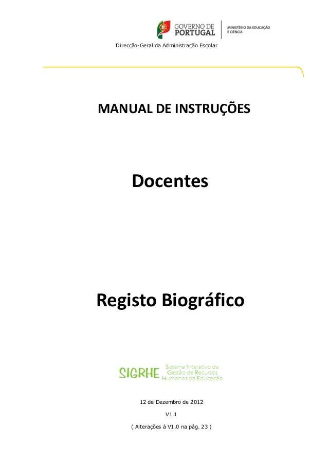 Direcção-Geral da Administração EscolarMANUAL DE INSTRUÇÕES        DocentesRegisto Biográfico           12 de Dezembro de ...