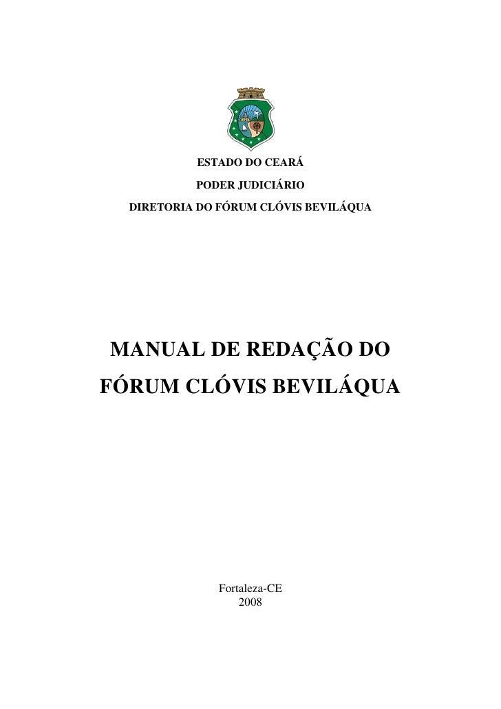 ESTADO DO CEARÁ             PODER JUDICIÁRIO    DIRETORIA DO FÓRUM CLÓVIS BEVILÁQUA     MANUAL DE REDAÇÃO DO FÓRUM CLÓVIS ...