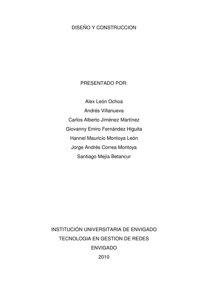 DISEÑO Y CONSTRUCCION<br />PRESENTADO POR:<br />Alex León Ochoa<br />Andrés Villanueva<br />Carlos Alberto Jiménez Martíne...