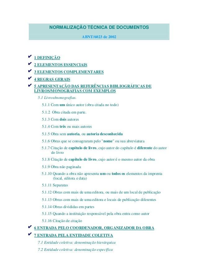 NORMALIZAÇÃO TÉCNICA DE DOCUMENTOS ABNT/6023 de 2002 1 DEFINIÇÃO 2 ELEMENTOS ESSENCIAIS 3 ELEMENTOS COMPLEMENTARES 4 REGRA...