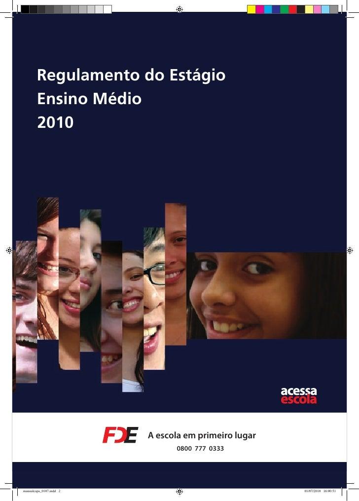 Regulamento do Estágio        Ensino Médio        2010                         A escola em primeiro lugar                 ...