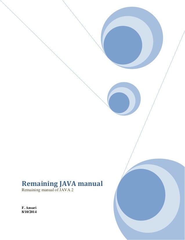 Remaining JAVA manual Remaining manual of JAVA 2 F. Ansari 8/10/2014