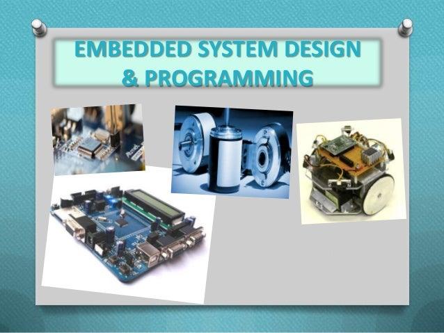 EMBEDDED SYSTEM DESIGN & PROGRAMMING