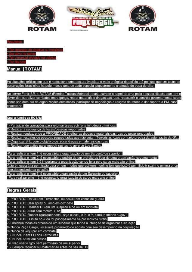 Requisitos : • Ter emprego de detetive ou mecânico • Ser ativo no server • Ter o manual gravado na cabeça • Ter Raidcall M...