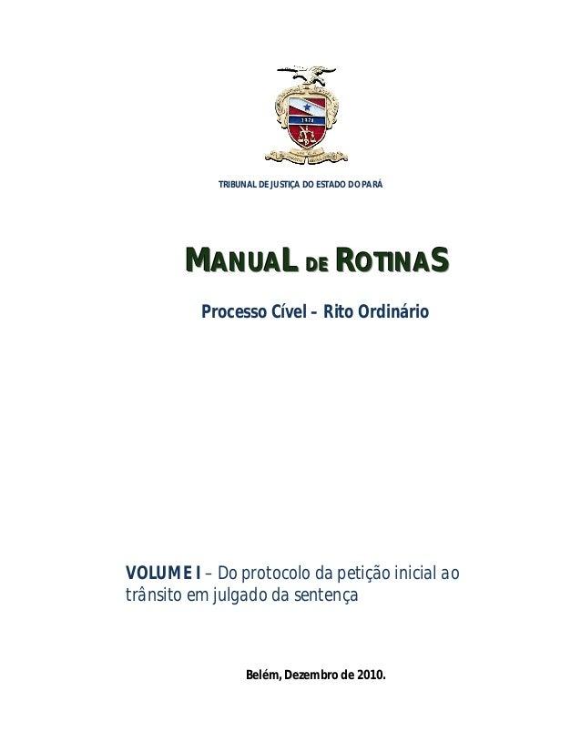 Manual de Rotinas: Processo Cível – Rito Ordinário            TRIBUNAL DE JUSTIÇA DO ESTADO DO PARÁ       MANUAL DE ROTINA...