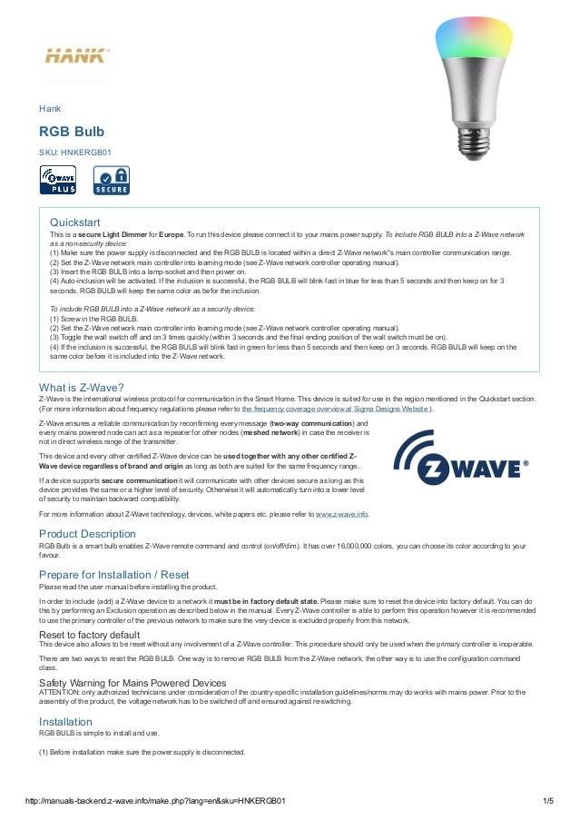 http://manuals-backend.z-wave.info/make.php?lang=en&sku=HNKERGB01 1/5 Hank RGB Bulb SKU: HNKERGB01 Quickstart This is a se...