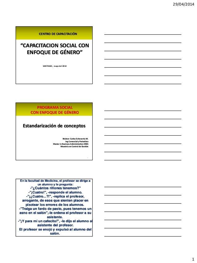 """29/04/2014 1 CENTRO DE CAPACITACIÓN """"CAPACITACION SOCIAL CON ENFOQUE DE GÉNERO"""" SANTIAGO, mayo del 2014 PROGRAMA SOCIAL CO..."""