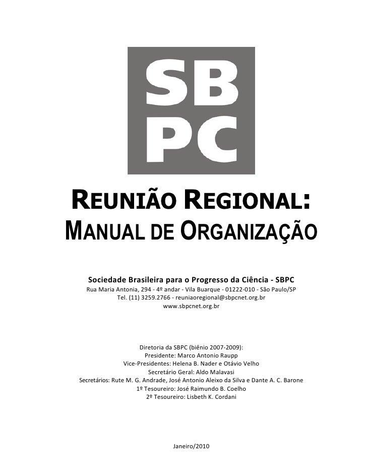 REUNIÃO REGIONAL: MANUAL DE ORGANIZAÇÃO     Sociedade Brasileira para o Progresso da Ciência - SBPC    Rua Maria Antonia, ...