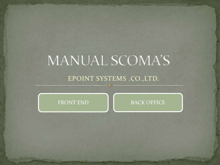 EPOINT SYSTEMS .CO.,LTD.FRONT END         BACK OFFICE