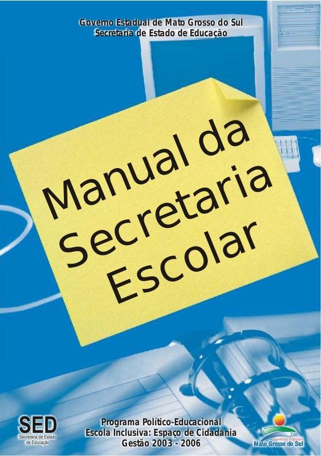 Manu da al Sec ar a ret i scolar E Governo Estadual de Mato Grosso do Sul Secretaria de Estado de Educação Programa Políti...