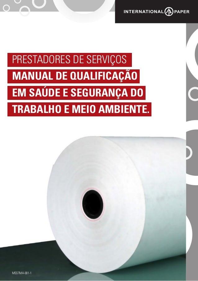 1 PRESTADORES DE SERVIÇOS MANUAL DE QUALIFICAÇÃO EM SAÚDE E SEGURANÇA DO TRABALHO E MEIO AMBIENTE. MSSTMA-001-1
