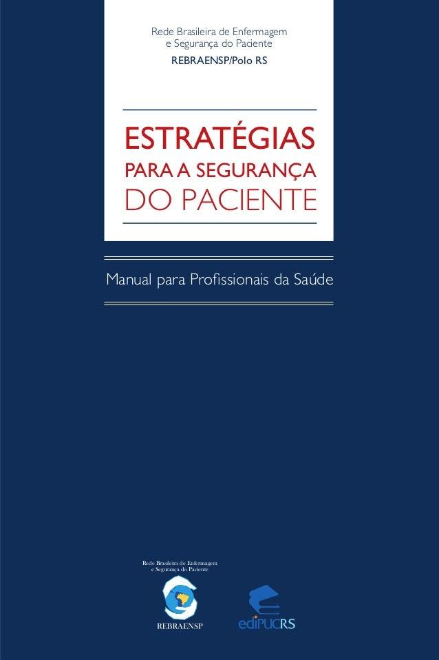 Rede Brasileira de Enfermagem e Segurança do Paciente Rede Brasileira de Enfermagem e Segurança do Paciente REBRAENSP/Polo...
