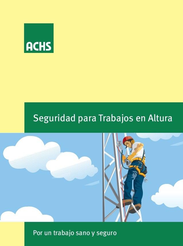 Por un trabajo sano y seguro Seguridad para Trabajos en Altura