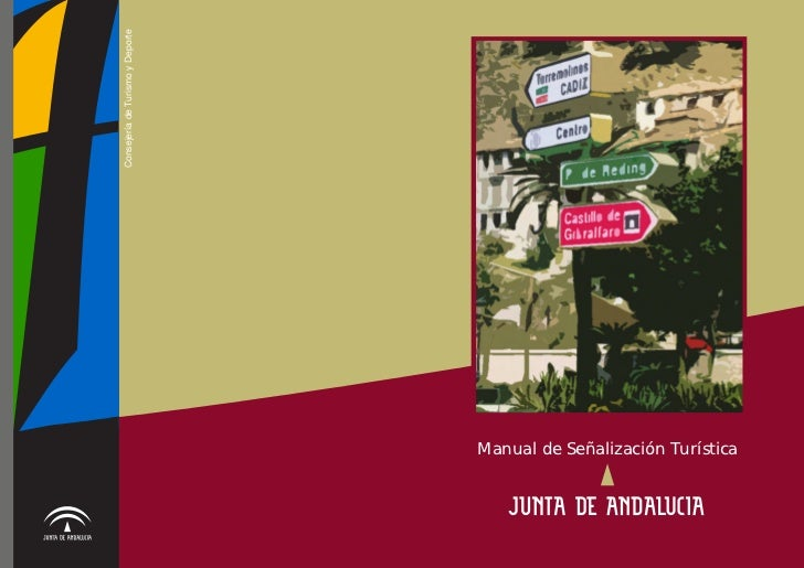 Consejería de Turismo y Deporte                                  Manual de Señalización Turística