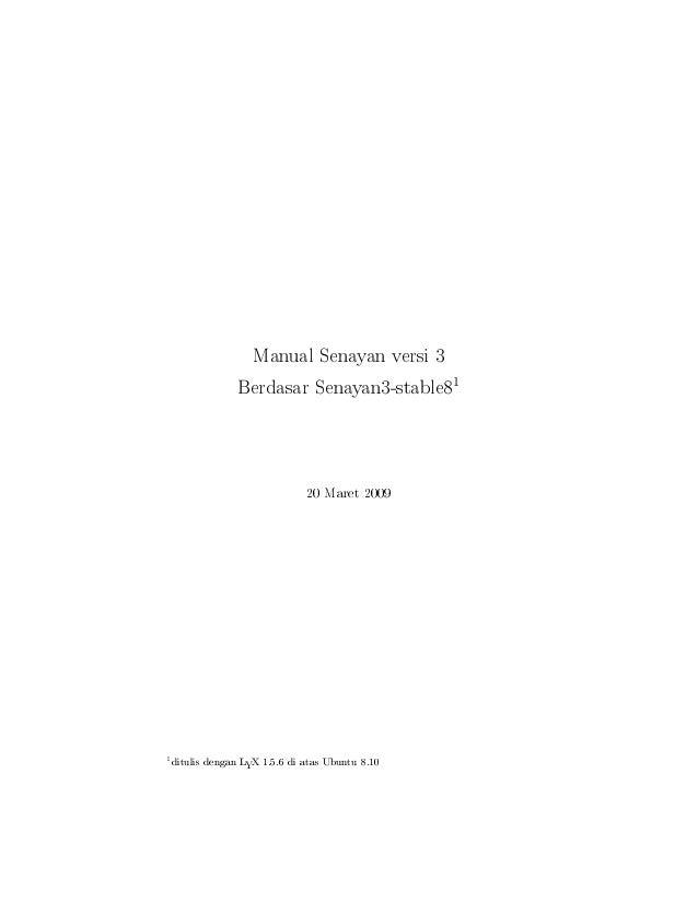 Manual Senayan versi 3 Berdasar Senayan3-stable8 1 20 Maret 2009 1 ditulis dengan LYX 1.5.6 di atas Ubuntu 8.10