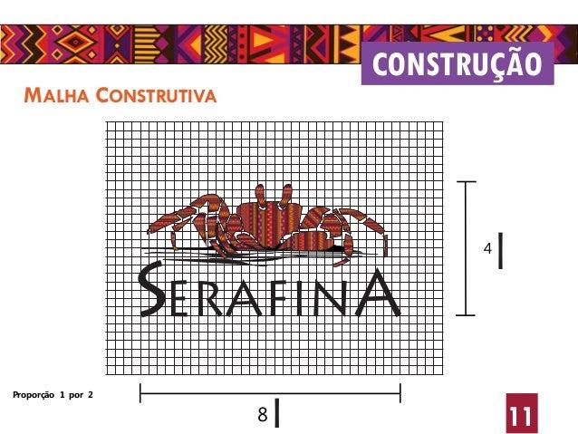11 MALHA CONSTRUTIVA CONSTRUÇÃO SERAFINA 4 I 8I Proporção 1 por 2