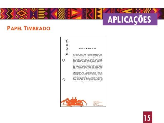 15 PAPEL TIMBRADO APLICAÇÕES SERAFINA (71) 9173-6486 contato@serafina.com.br /serafinaoficial @serafina www.serafinabanda....