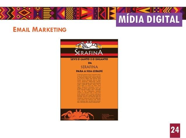 EMAIL MARKETING MÍDIA DIGITAL 24 (71) 9173-6486 contato@serafina.com.br /serafinaoficial @serafina www.serafinabanda.com.b...