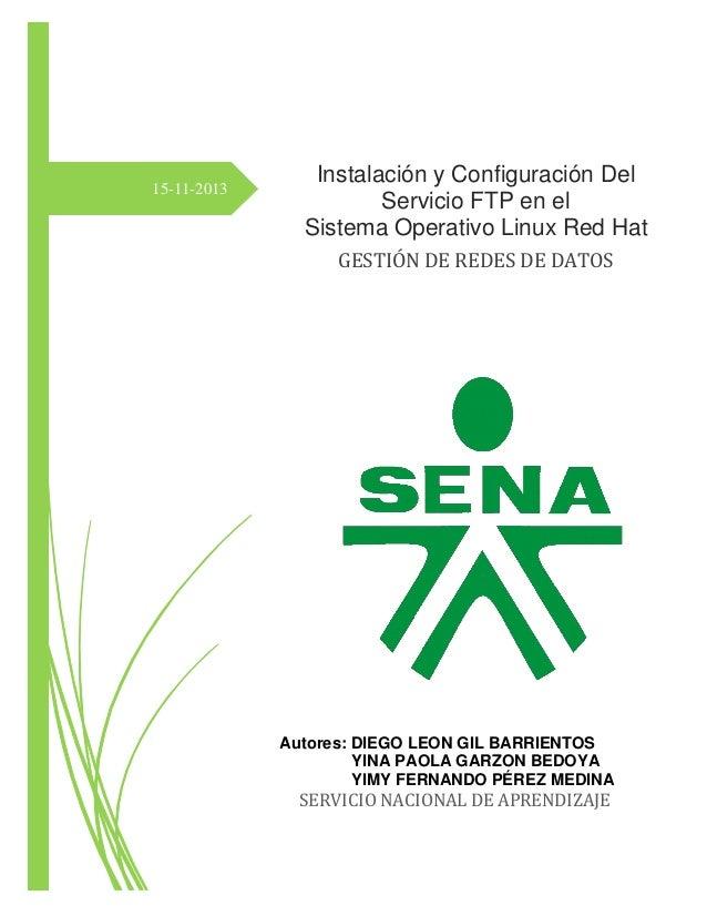 15-11-2013  Instalación y Configuración Del Servicio FTP en el Sistema Operativo Linux Red Hat GESTIÓN DE REDES DE DATOS  ...