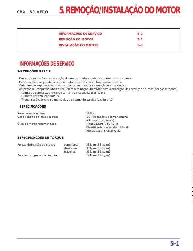 CBX 150 AERO INFORMAÇÕES DE SERVIÇO 5–1 REMOÇÃO DO MOTOR 5–2 INSTALAÇÃO DO MOTOR 5–3 INFORMAÇÕES DE SERVIÇO INSTRUÇÕES GER...