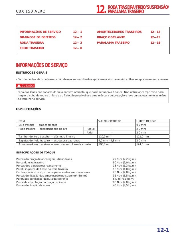 CBX 150 AERO INFORMAÇÕES DE SERVIÇO 12— 1 DIAGNOSE DE DEFEITOS 12— 2 RODA TRASEIRA 12— 3 FREIO TRASEIRO 12— 8 AMORTECEDORE...