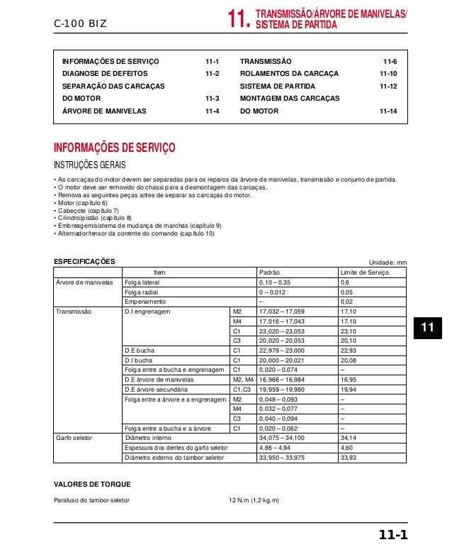 C-100 BIZ INFORMAÇÕES DE SERVIÇO 11-1 DIAGNOSE DE DEFEITOS 11-2 SEPARAÇÃO DAS CARCAÇAS DO MOTOR 11-3 ÁRVORE DE MANIVELAS 1...