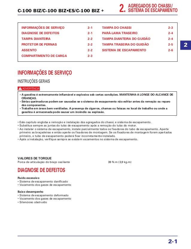 C-100 BIZ/C-100 BIZ•ES/C-100 BIZ + INFORMAÇÕES DE SERVIÇO 2-1 DIAGNOSE DE DEFEITOS 2-1 TAMPA DIANTEIRA 2-2 PROTETOR DE PER...