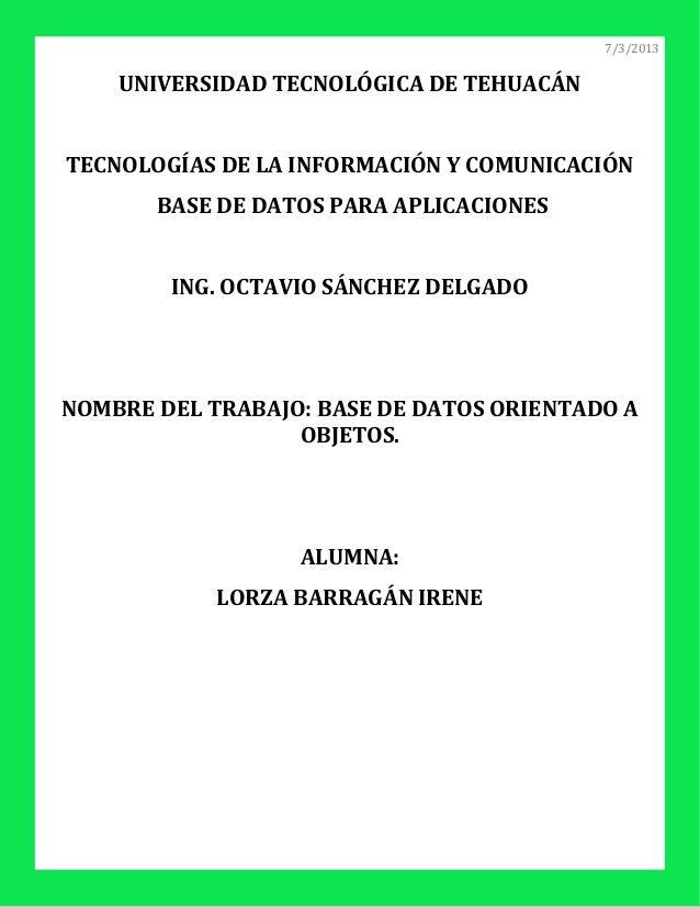 7/3/2013    UNIVERSIDAD TECNOLÓGICA DE TEHUACÁNTECNOLOGÍAS DE LA INFORMACIÓN Y COMUNICACIÓN       BASE DE DATOS PARA APLIC...