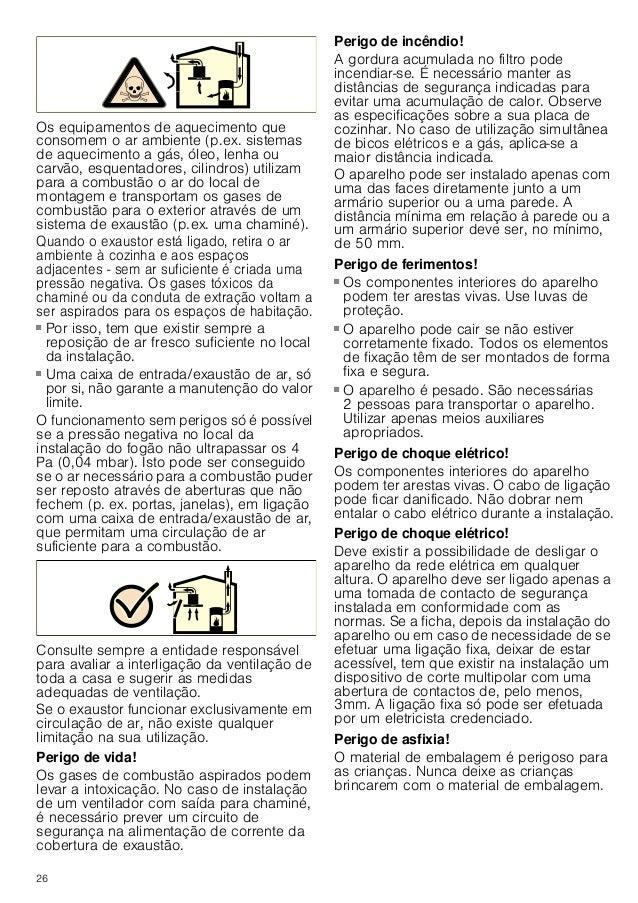 27 Indicações gerais Função com exaustão de ar : Perigo de morte! Os gases de combustão aspirados podem levar a intoxicaçã...