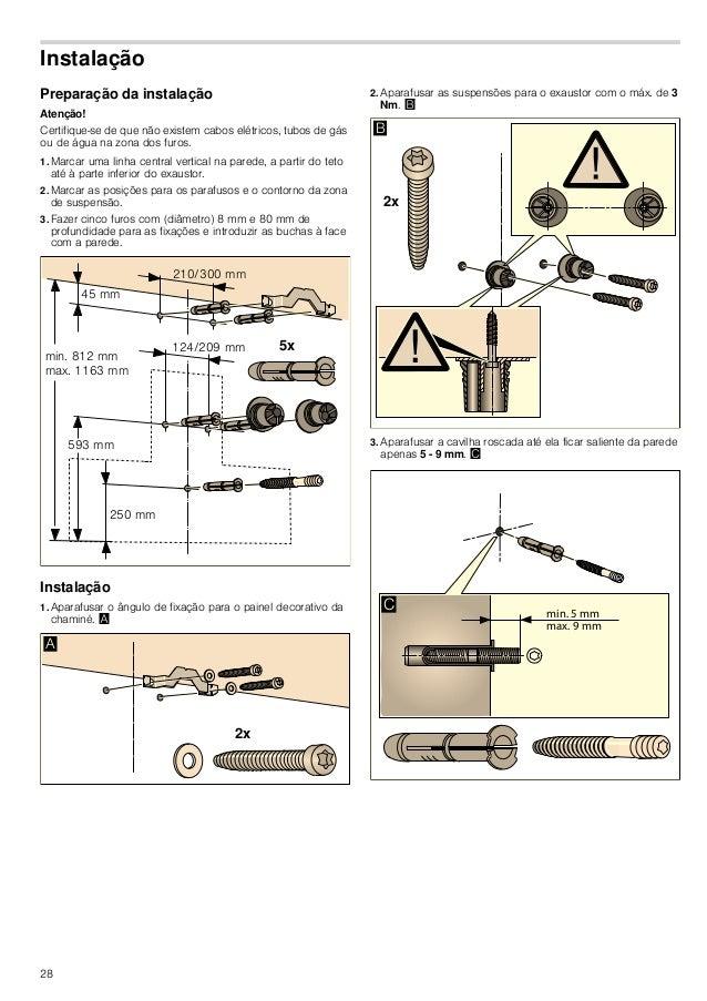 29 Suspender e alinhar o aparelho 1. Retirar a película de protecção do aparelho, primeiro só na parte de trás e, depois d...