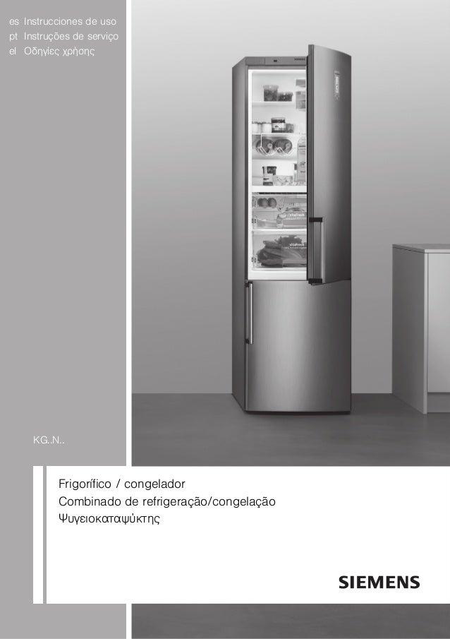 es Instrucciones de uso pt Instruções de serviço el Οδηγίες χρήσης KG..N.. Frigorífico / congelador Combinado de refrigera...