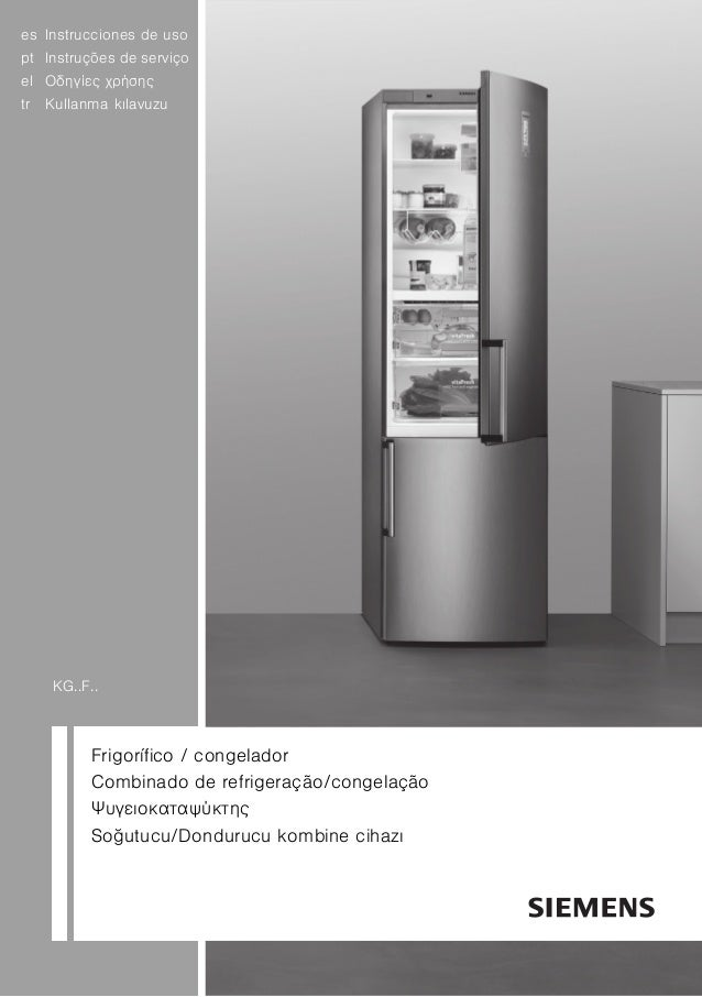 es Instrucciones de uso pt Instruções de serviço el Οδηγίες χρήσης tr Kullanma kılavuzu KG..F.. Frigorífico / congelador C...