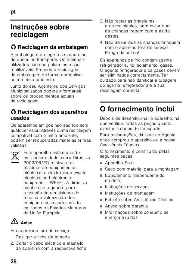 pt 28 Instruções sobre reciclagem * Reciclagem da embalagem A embalagem protege o seu aparelho de danos no transporte. Os ...