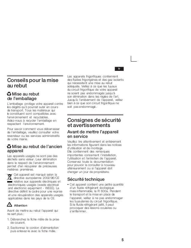 5 Conseils pour la mise au rebut x Mise au rebut de l'emballage L'emballage protège votre appareil contre les dégâts qu'il...