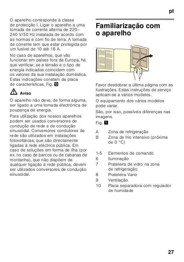 pt 27 O aparelho corresponde à classe de protecção I. Ligar o aparelho a uma tomada de corrente alterna de 220– 240 V/50 H...