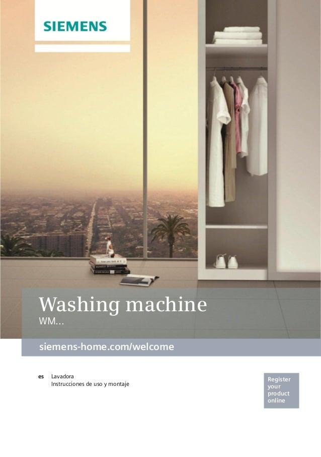 Register your product online ens-home.com/welcome siemens-home.com/welcome Washing machine WM...