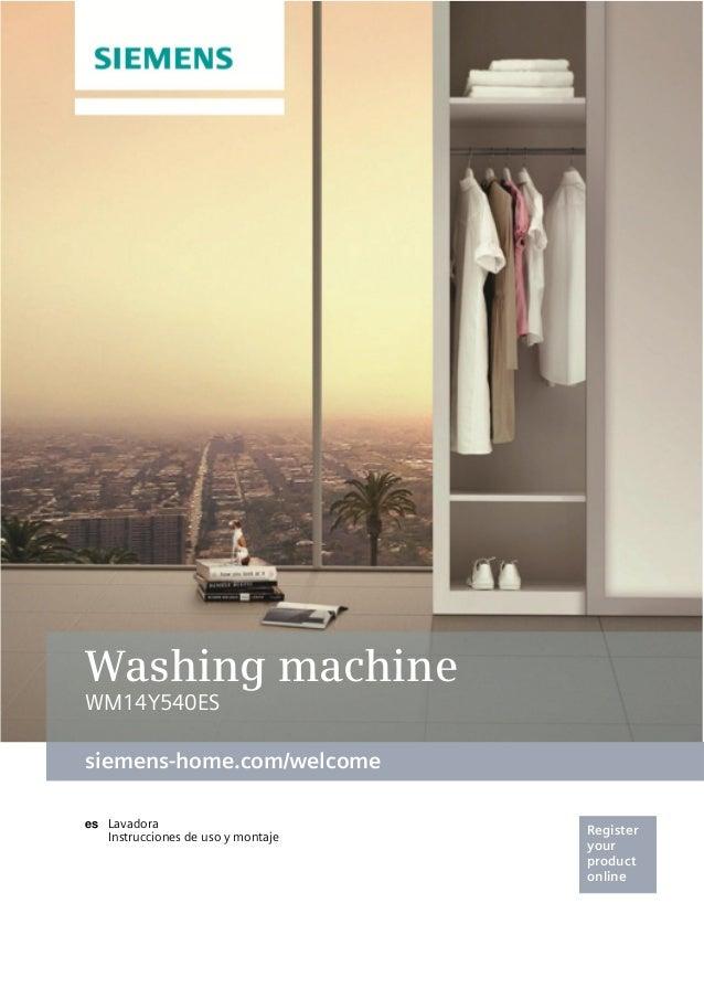 Register your product online siemens-home.com/welcome es Washing machine WM14Y540ES
