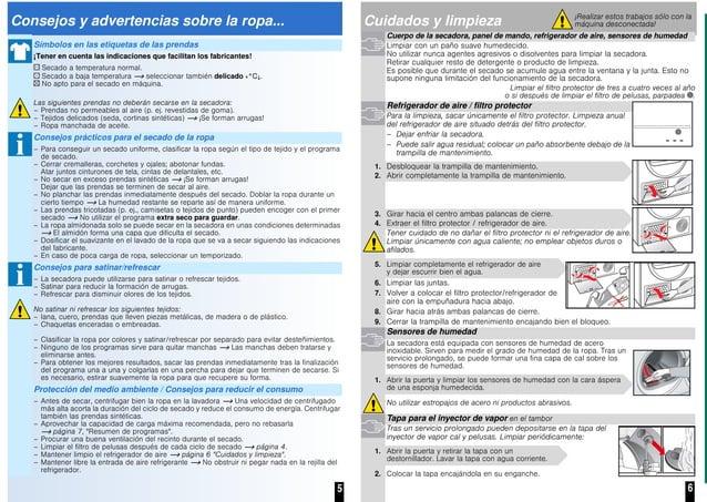 5 6 Consejos y advertencias sobre la ropa... Símbolos en las etiquetas de las prendas ¡Tener en cuenta las indicaciones qu...