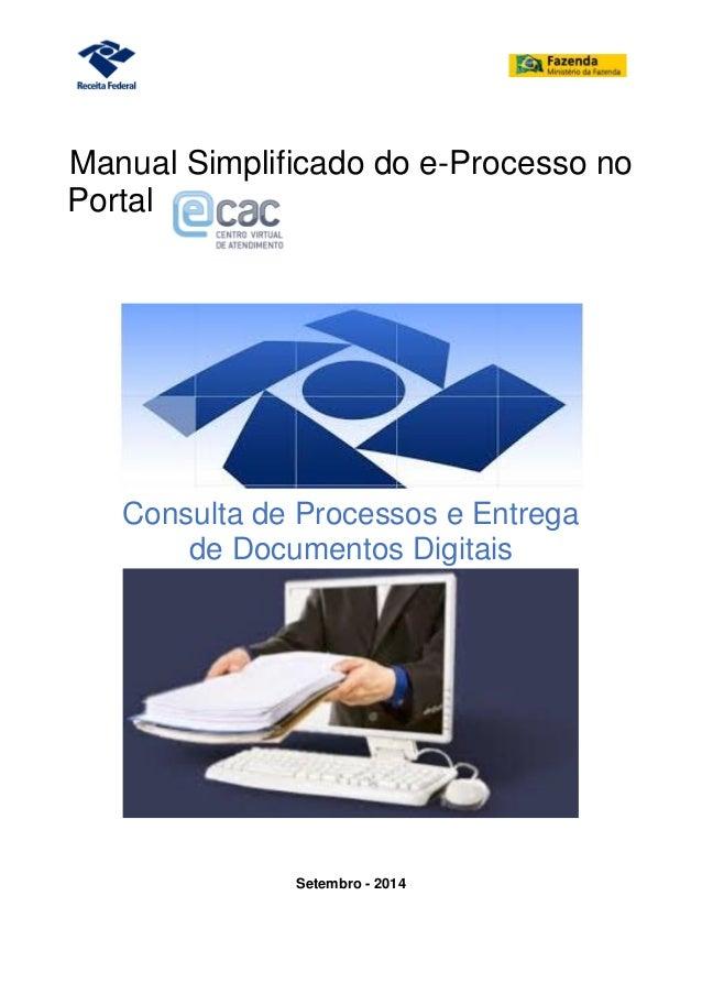 Manual Simplificado do e-Processo no Portal Consulta de Processos e Entrega de Documentos Digitais Setembro - 2014