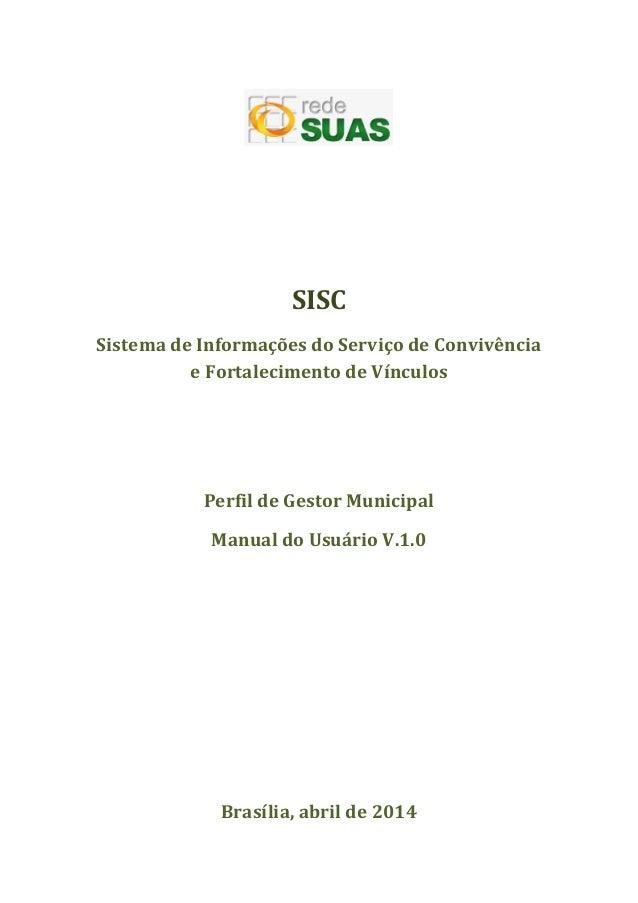 SISC Sistema de Informações do Serviço de Convivência e Fortalecimento de Vínculos Perfil de Gestor Municipal Manual do Us...