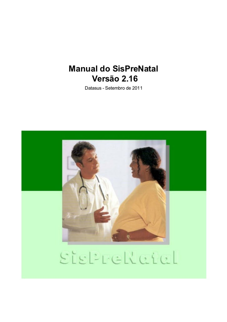 Manual do SisPreNatal    Versão 2.16   Datasus - Setembro de 2011