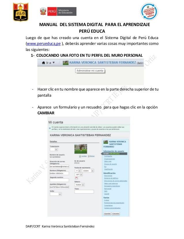 DAIP/CCRT Karina Verónica Santisteban Fernández MANUAL DEL SISTEMA DIGITAL PARA EL APRENDIZAJE PERÚ EDUCA Luego de que has...