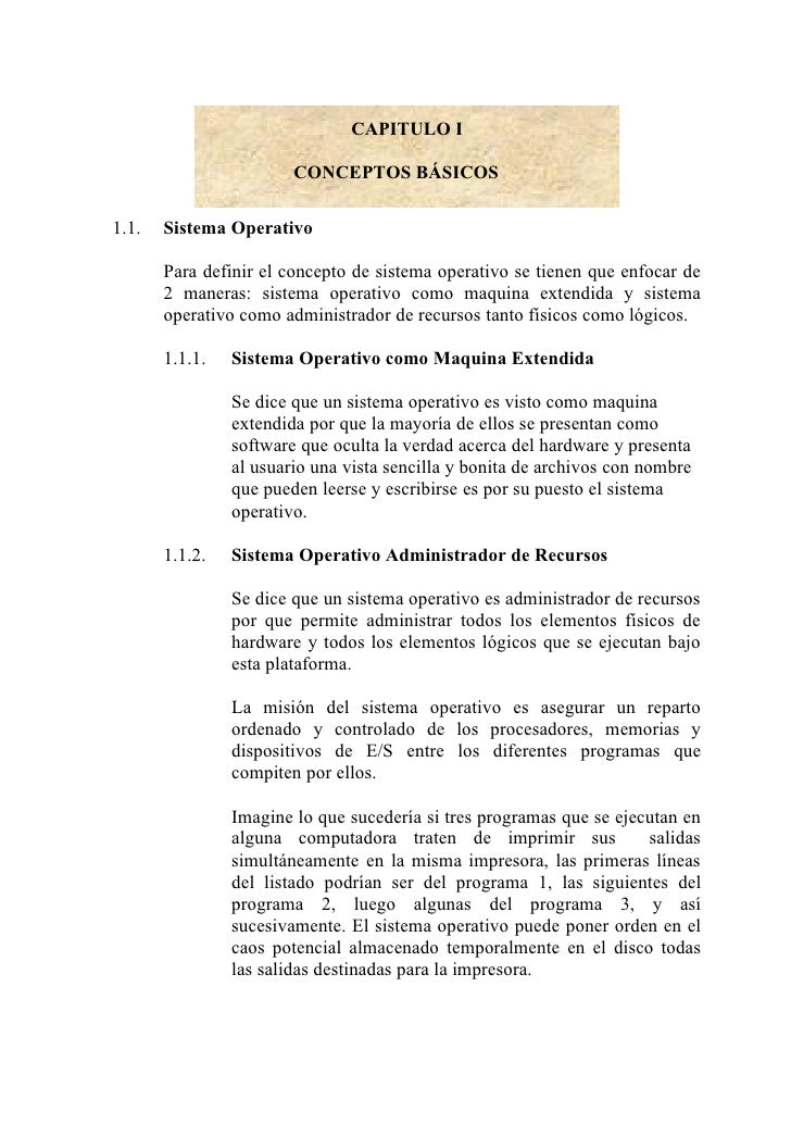 CAPITULO I                        CONCEPTOS BÁSICOS1.1.   Sistema Operativo       Para definir el concepto de sistema oper...